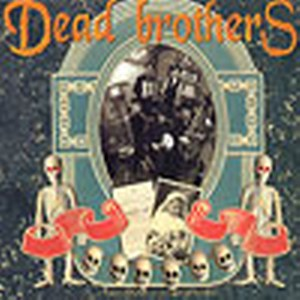 DEAD BROTHERS<br>Dead music for dead people