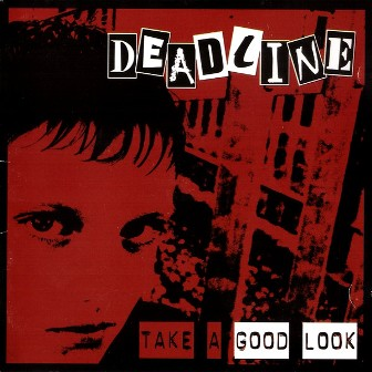 DEADLINE : Take A Good Look