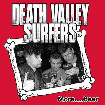 DEATH VALLEY SURFERS : More... Beer !