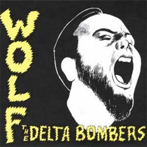 DELTA BOMBERS, THE : Wolf
