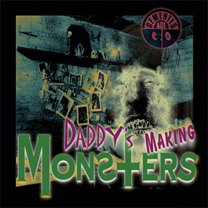 DEMENTED ARE GO : Daddy's making monsters