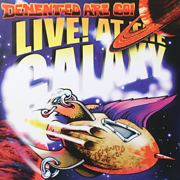 DEMENTED ARE GO : Live At The Galaxy