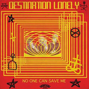 DESTINATION LONELY : No one can save me