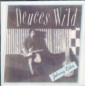 DEUCES WILD : Johnny Rider