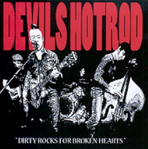 DEVILS HOTROD : Dirty Rocks For Broken Hearts