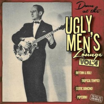 DOWN AT THE UGLY MEN'S LOUNGE : Vol. 4  (10+CD)