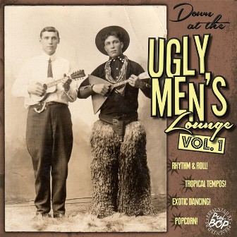 DOWN AT THE UGLY MEN'S LOUNGE : Volume 1