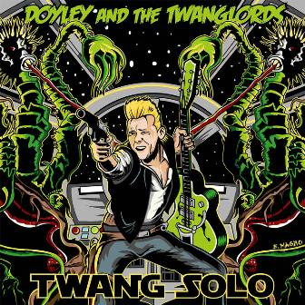 DOYLEY AND THE TWANGLORDS : Twang Solo