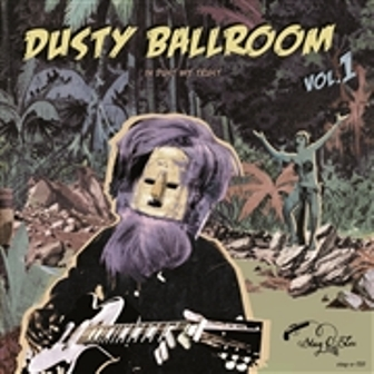 DUSTY BALLROOM : In Dust We trust  Volume 1
