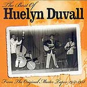 HUELYN DUVALL : The Best Of - From The Original Master Tapes: 1957-1958