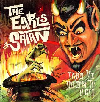EARLS OF SATAN, THE : Take Me Down To Hell