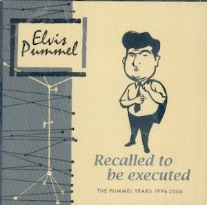 ELVIS PUMMEL : Recalled To Be Executed