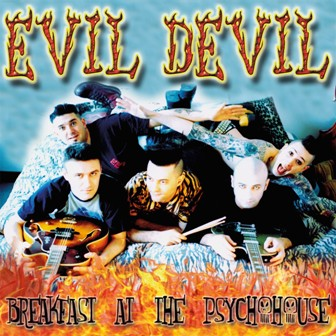 EVIL DEVIL : Breakfast At The Psychohouse