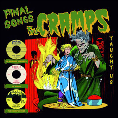 FINAL SONGS THE CRAMPS TAUGHT US : Volume 7