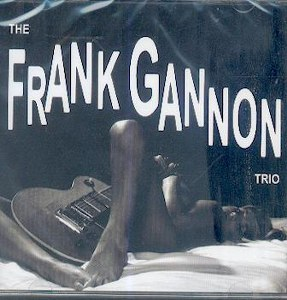 THE FRANK GANNON TRIO : The Frank Gannon Trio