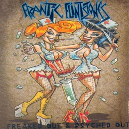 FRANTIC FLINSTONES: FREAKED OUT & PSYCHED OUT