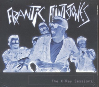 FRANTIC FLINSTONES : The X-Ray Sessions
