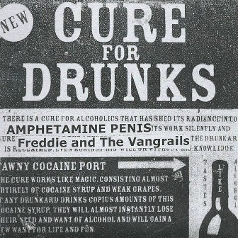FREDDIE & THE VANGRAILS / AMPHETAMINE PENIS : Cure For Drunks