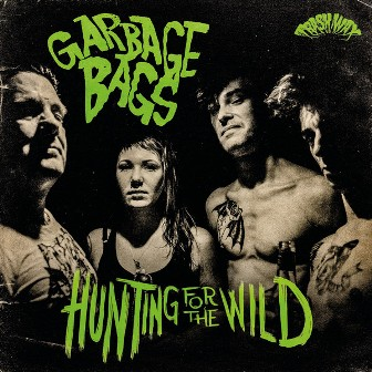 GARBAGE BAGS : Hunting for the Wild !