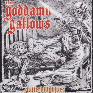 GODDAMN GALLOWS, THE : GUTTERBILLYBLUES