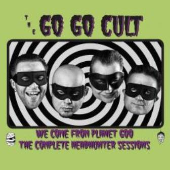 GO GO CULT : We Come From Planet Goo