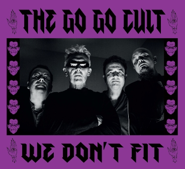GO GO CULT, THE : We Don't Fit