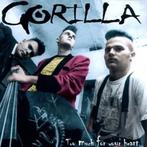 GORILLA : Too much for your heart