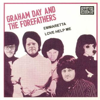GRAHAM DAY & THE FOREFATHERS : Emmaretta / Love Help Me
