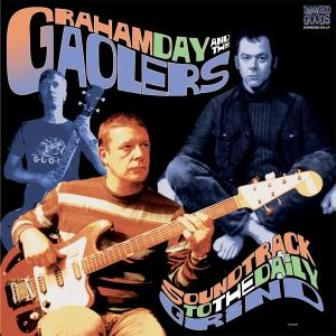 GRAHAM DAY AND THE GAOLERS : Soundtrack To The Daily Grind