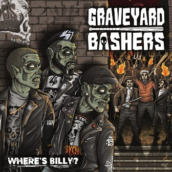 GRAVEYARD  BASHERS : Where's Billy?