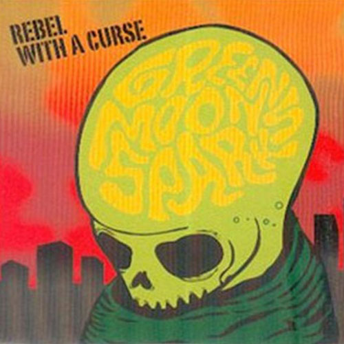 GREEN MOON SPARKS : Rebel with a curse