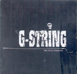 G-STRING : Bad Motherfuckers