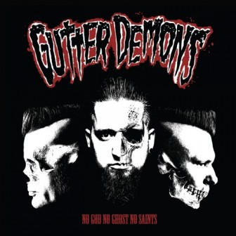 GUTTER DEMONS : No God , No Ghost,No Saints