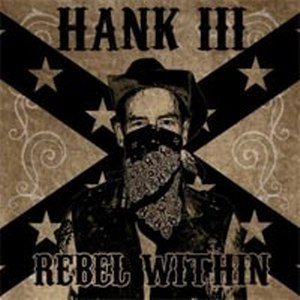 HANK III: REBEL WITHIN