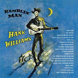 HANK WILLIAMS : Ramblin' Man