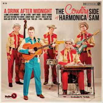 HARMONICA SAM, THE  COUNTRY SIDE OF : A Drink After Midnight
