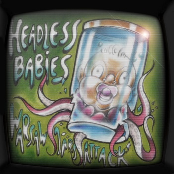 HEADLESS BABIES : WARSAW JARS ATTACK