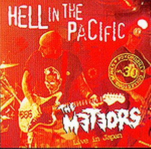 METEORS, THE : Hell In The Pacific (Live In Japan)