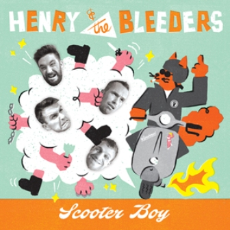 HENRY & THE BLEEDERS : Scooter Boy
