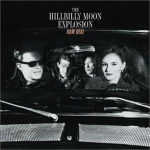 HILLBILLY MOON EXPLOSION, THE : Raw Deal