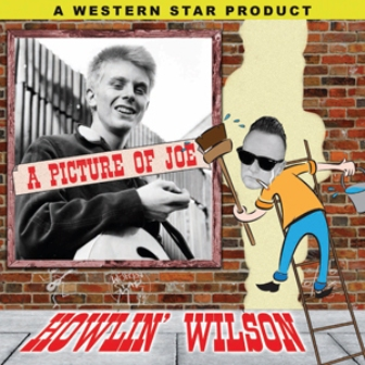 HOWLIN' WILSON : A Picture Of Joe