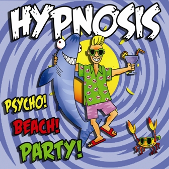 HYPNOSIS : Psycho ! Beach! Party!