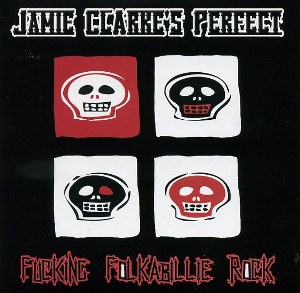 JAMIE CLARKE'S PERFECT : Fuckin Folkabillie Rock