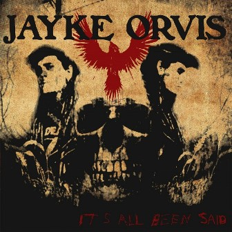 JAYKE ORVIS : Its All Been Said