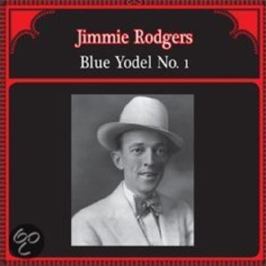 JIMMIE RODGERS : Blue yodel no. 1
