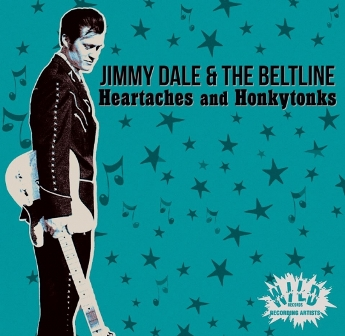 JIMMY DALE & THE BELTLINE : Heartaches and Honkytonks