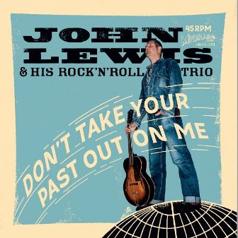 JOHN LEWIS & HIS ROCK'N ROLL TRIO : Don't Take Your Past Out On Me