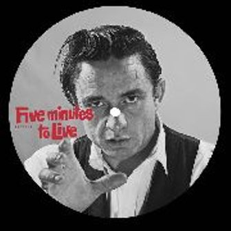 JOHNNY  CASH : Five Minutes To Live (PD)