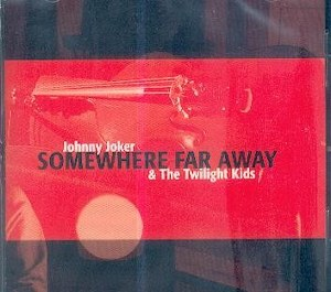 JOHNNY JOKER & THE TWILIGHT KIDS: SOMEWHERE...