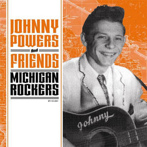 JOHNNY POWERS & FRIENDS : Michigan Rockers